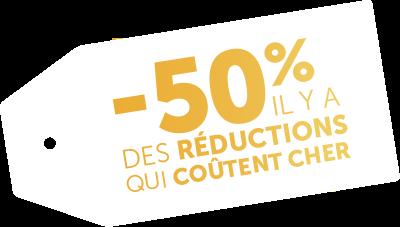 -50% il y a des réductions qui coutent cher