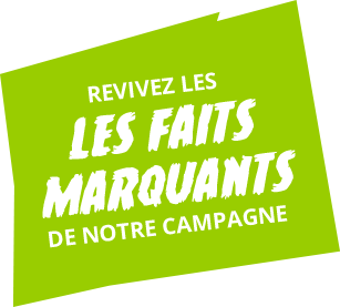 Revivez les faits marquants de notre campagne